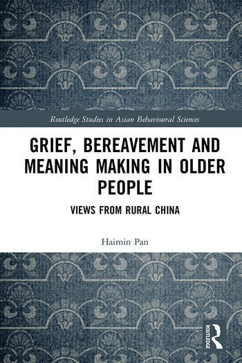 Grief, Bereavement and Meaning Making in Older People Views from Rural China book cover