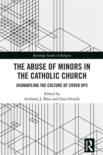 The Abuse of Minors in the Catholic Church Dismantling the Culture of Cover Ups book cover