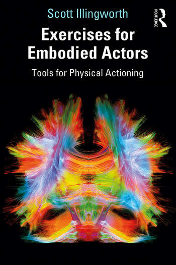 Exercises for Embodied Actors Tools for Physical Actioning book cover