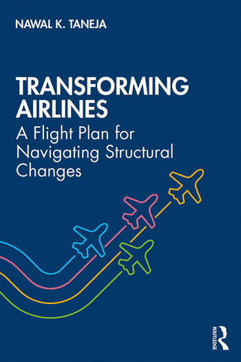 Transforming Airlines A Flight Plan for Navigating Structural Changes book cover