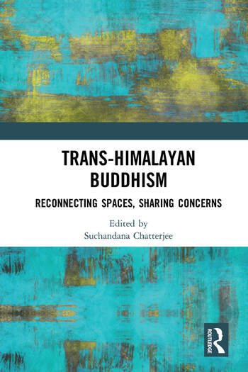 Trans-Himalayan Buddhism Reconnecting Spaces, Sharing Concerns book cover