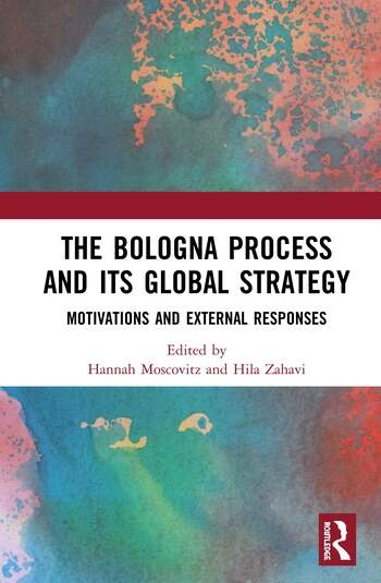 The Bologna Process and its Global Strategy Motivations And External Responses book cover