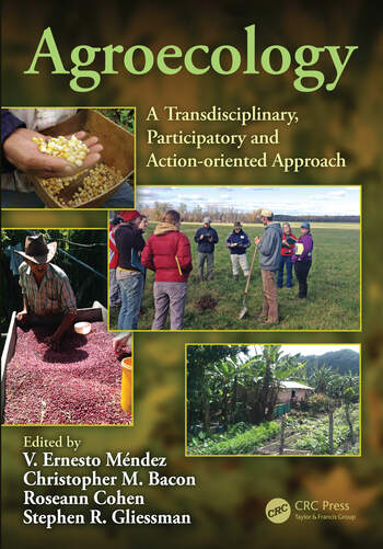 Agroecology A Transdisciplinary, Participatory and Action-oriented Approach book cover
