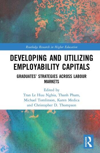 Developing and Utilizing Employability Capitals Graduates' Strategies across Labour Markets book cover