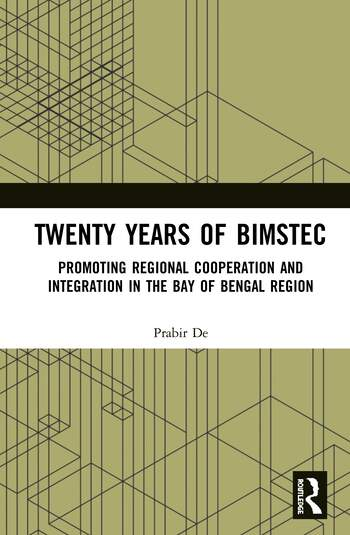 Twenty Years of BIMSTEC Promoting Regional Cooperation and Integration in the Bay of Bengal Region book cover