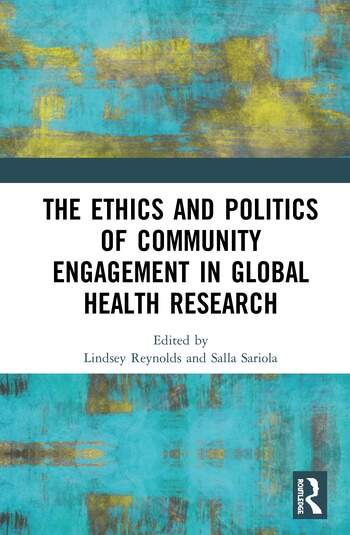 The Ethics and Politics of Community Engagement in Global Health Research book cover