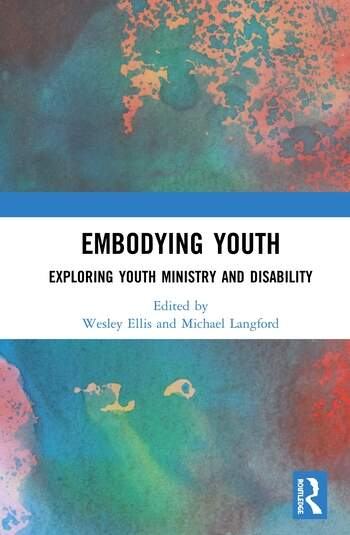 Embodying Youth Exploring Youth Ministry and Disability book cover