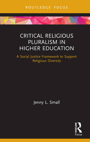 Critical Religious Pluralism in Higher Education A Social Justice Framework to Support Religious Diversity book cover