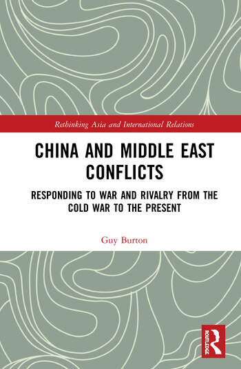 China and Middle East Conflicts Responding to War and Rivalry from the Cold War to the Present book cover