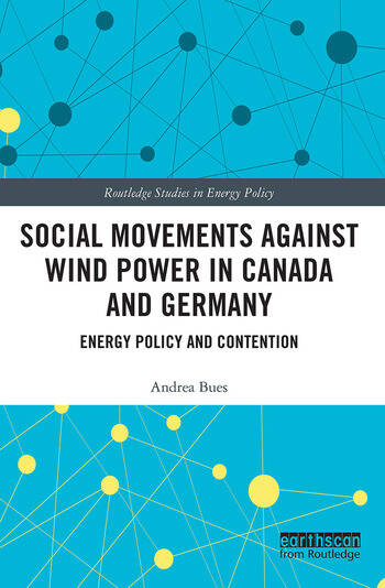 Social Movements against Wind Power in Canada and Germany Energy Policy and Contention book cover