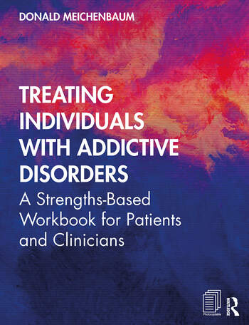 Treating Individuals with Addictive Disorders A Strengths-Based Workbook for Patients and Clinicians book cover