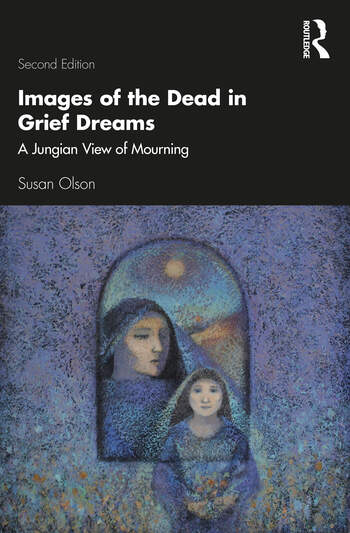 Images of the Dead in Grief Dreams A Jungian View of Mourning book cover