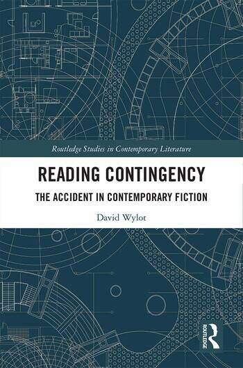 Reading Contingency The Accident in Contemporary Fiction book cover