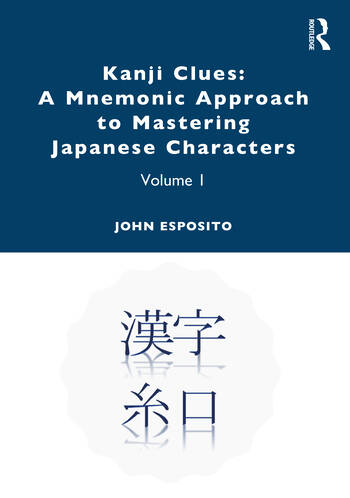 Kanji Clues: A Mnemonic Approach to Mastering Japanese Characters Volume 1 book cover