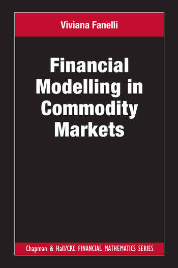 Financial Modelling in Commodity Markets book cover