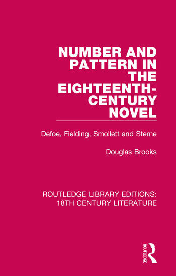 Number and Pattern in the Eighteenth-Century Novel Defoe, Fielding, Smollett and Sterne book cover
