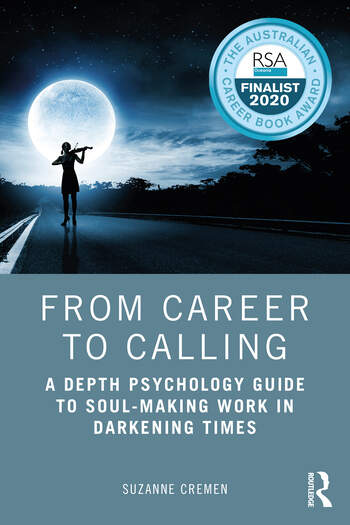 From Career to Calling A Depth Psychology Guide to Soul-Making Work in Darkening Times book cover