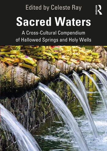 Sacred Waters A Cross-Cultural Compendium of Hallowed Springs and Holy Wells book cover