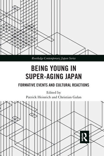 Being Young in Super-Aging Japan Formative Events and Cultural Reactions book cover