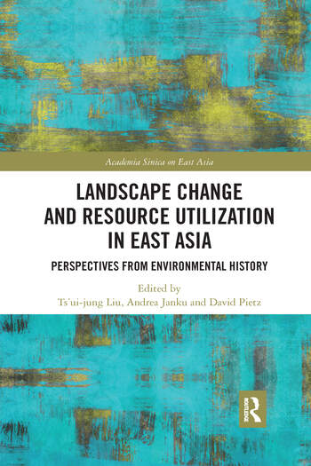 Landscape Change and Resource Utilization in East Asia Perspectives from Environmental History book cover