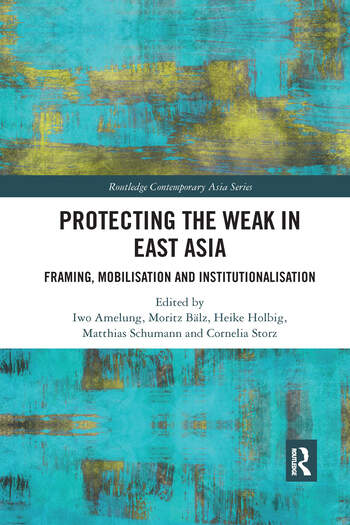 Protecting the Weak in East Asia Framing, Mobilisation and Institutionalisation book cover