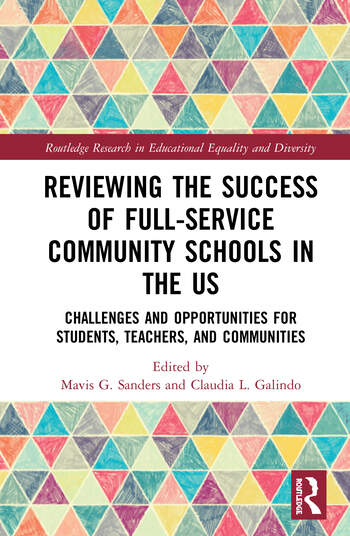 Reviewing the Success of Full-Service Community Schools in the US Challenges and Opportunities for Students, Teachers, and Communities book cover