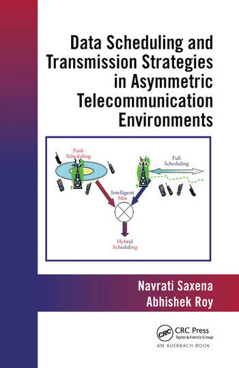 Data Scheduling and Transmission Strategies in Asymmetric Telecommunication Environments book cover