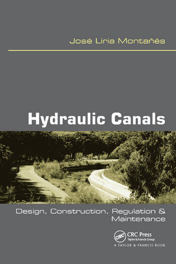 Hydraulic Canals Design, Construction, Regulation and Maintenance book cover