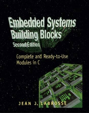 Embedded Systems Building Blocks Complete and Ready-to-Use Modules in C book cover