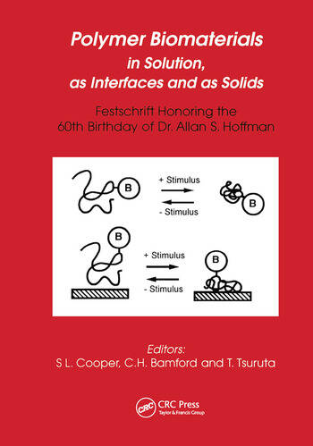 Polymer Biomaterials in Solution, as Interfaces and as Solids A Festschrift Honoring the 60th Birthday of Dr. Allan S. Hoffman book cover