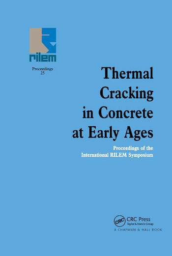 Thermal Cracking in Concrete at Early Ages Proceedings of the International RILEM Symposium book cover