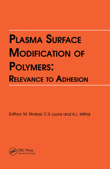 Plasma Surface Modification of Polymers: Relevance to Adhesion book cover