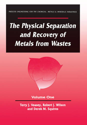 The Physical Separation and Recovery of Metals from Waste, Volume One book cover