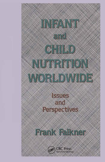 Infant and Child Nutrition Worldwide Issues and Perspectives book cover