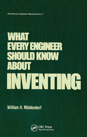 What Every Engineer Should Know about Inventing book cover