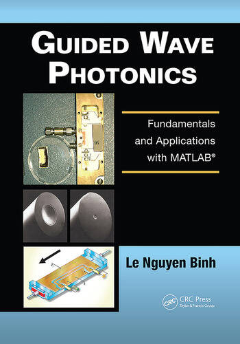 Guided Wave Photonics Fundamentals and Applications with MATLAB� book cover