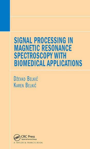 Signal Processing in Magnetic Resonance Spectroscopy with Biomedical Applications book cover