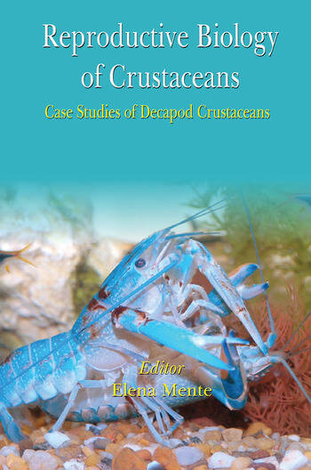 Reproductive Biology of Crustaceans Case Studies of Decapod Crustaceans book cover