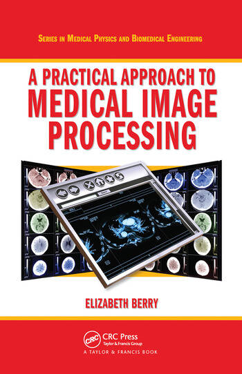 A Practical Approach to Medical Image Processing book cover