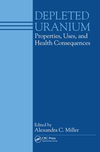 Depleted Uranium Properties, Uses, and Health Consequences book cover