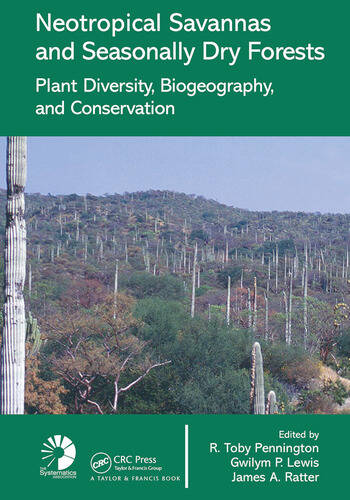 Neotropical Savannas and Seasonally Dry Forests Plant Diversity, Biogeography, and Conservation book cover