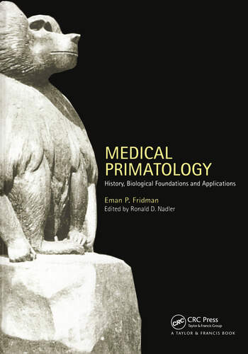 Medical Primatology History, Biological Foundations and Applications book cover