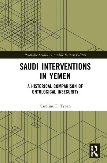 Saudi Interventions in Yemen A Historical Comparison of Ontological Insecurity book cover