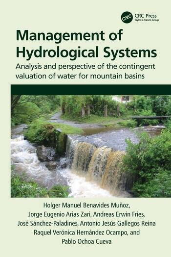 Management of Hydrological Systems Analysis and perspective of the contingent valuation of water for mountain basins book cover