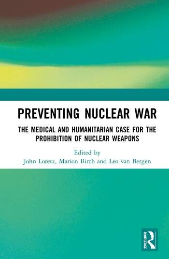 Preventing Nuclear War The Medical and Humanitarian Case for the Prohibition of Nuclear Weapons book cover