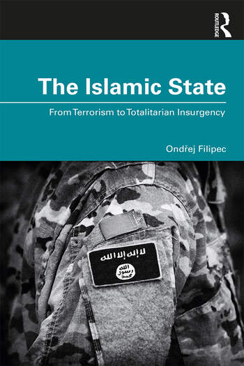 The Islamic State From Terrorism to Totalitarian Insurgency book cover