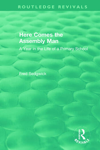 Here Comes the Assembly Man A Year in the Life of a Primary School book cover