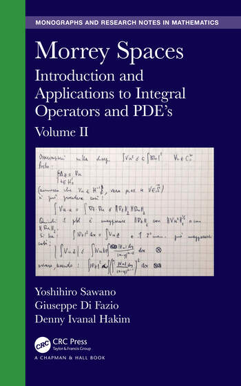 Morrey Spaces Introduction and Applications to Integral Operators and PDE's, Volume II book cover