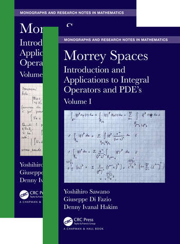 Morrey Spaces Introduction and Applications to Integral Operators and PDE's, Volumes I & II book cover