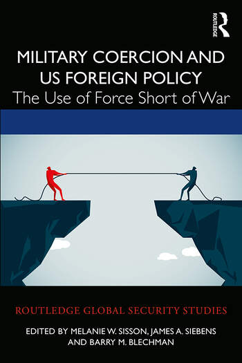 Military Coercion and US Foreign Policy The Use of Force Short of War book cover